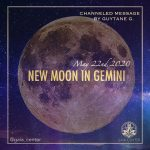 New moon in Gemini on May 22nd 2020. Channeled message by Guytane G. for Gaia Center in Cyprus.