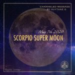 Spiritual and Wellbeing Blog by Gaia Center in Cyprus. Scorpio Full moon - Super Moon May 2020. Psychic Reading and channeling, intuitive reading.